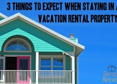 Never Stayed in a Vacation Rental Before? Here are 3 Things to Expect.