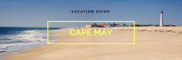 Cape May Vacation Guide