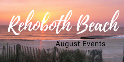 Rehoboth Beach August Events 2018